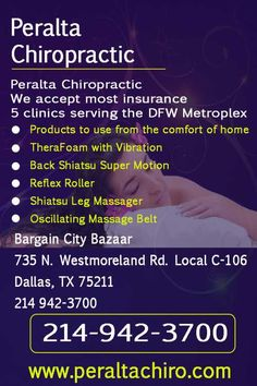 We accept most insurance   5 clinics serving the DFW Metroplex      Products to use from the comfort of home   TheraFoam with Vibration   Back Shiatsu Super Motion   Reflex Roller   Shiatsu Leg Massager   Oscillating Massage Belt      Call - 214 842 3015      Bargain City Bazaar   735 N. Westmoreland Rd. Local C-106   Dallas, TX 75211   214 942-3700...