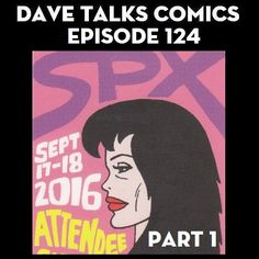 2016 Small Press Expo Part 1 - What I experienced on Day 1 of SPX 2016 including 3 panels plus some people I talked to, stuff I bought, and more http://davetalkscomics.blogspot.com/2016/09/dtc-124-small-press-expo-2016-part-1.html