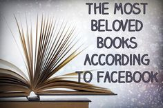 20 Of The Most Beloved Books According To Facebook. The SDRC Libraries have all of these titles.