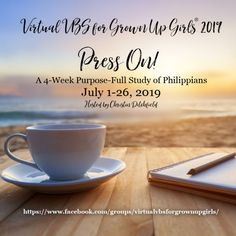 Virtual VBS for GrownUp Girls(R)2019: Press On! A 4-Week Purpose-Full Study of Philippians  A free online summer Bible study for women!
