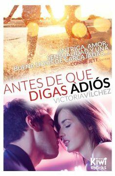 Antes de que digas adiós (Ediciones Kiwi, Romántica) de Victoria Vílchez, http://www.amazon.es/dp/B00GBGUYQC/ref=cm_sw_r_pi_dp_pCiCtb03WMNWP