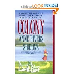 Anne Rivers Siddons books - have enjoyed them all, some are rather dark but always interesting