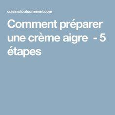 Comment préparer une crème aigre - 5 étapes