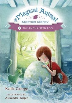 """The Enchanted Egg by Kallie George: """"Mr. Jams brought home an enchanted egg and Clover can't wait to find out what kind of creature the shell contains."""""""