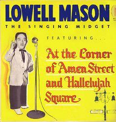 Lowell Mason-The Singing Midget!