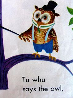 says the owl