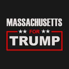 Awesome 'Massachusetts+for+Trump' design on TeePublic!