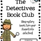 Start a Detectives Book Club in your classroom!  Included are all the materials you need for your students to learn about mysteries. Included:  ...