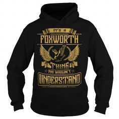 Cool FOXWORTH FOXWORTHYEAR FOXWORTHBIRTHDAY FOXWORTHHOODIE FOXWORTHNAME FOXWORTHHOODIES  TSHIRT FOR YOU T-Shirts