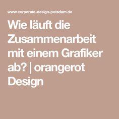 Wie läuft die Zusammenarbeit mit einem Grafiker ab? |orangerot Design
