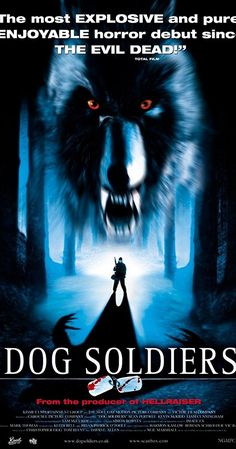 Discover 44 high-resolution movie posters of Dog Soldiers (Action, Horror, Thriller) on MoviePosterDB. Best Horror Movies List, Scary Movies, Good Movies, Awesome Movies, Dog Soldiers, Campfire Stories, Kevin Mckidd, Dead Dog, Pulp