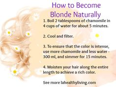How to Become Blonde Naturally Without Bleaching. Helpful if I ever want to try, maybe in summer