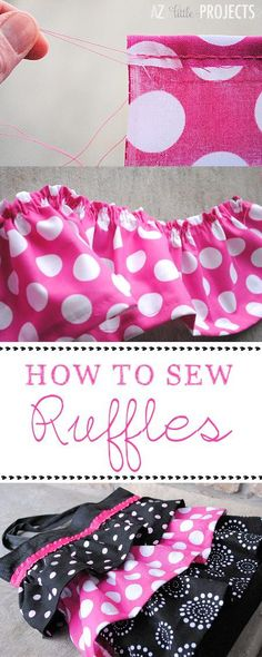 Step by Step Instructions of How to Sew Ruffles http://crazylittleprojects.com/2013/02/learn-to-sew-5-how-to-sew-ruffles.html
