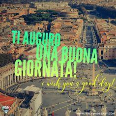 Ti auguro una buona giornata! Italian Memes, Italian Language, Learning Italian, Visit Italy, Languages, Venice, Rome, Spain, Day