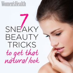 7 sneaky beauty tricks for a natural-looking glow: http://www.womenshealthmag.com/beauty/natural-beauty-tips?cm_mmc=Pinterest-_-womenshealth-_-content-beauty-_-sneakybeautytricks