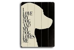 One Kings Lane - Prints for the Pet Lover - My Dog Loves Me (White Dog)