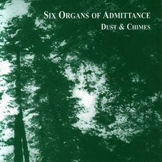Six Organs Of Admittance - Dust & Chimes LP