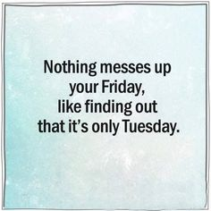 Tuesday Humor Quotes Funny Quotes - Tuesday humor quotes _ dienstag humor zitate _ citations d'humour mardi _ - Tuesday Quotes Funny, Tuesday Humor, Monday Quotes, Work Quotes, Daily Quotes, Me Quotes, Motivational Quotes, Inspirational Quotes, Monday Humor