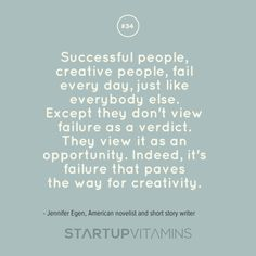 Failure paves the way for creativity.