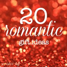 20 Romantic Gift Ideas for your significant other on SixSistersStuff.com - these are perfect for Valentine's day!