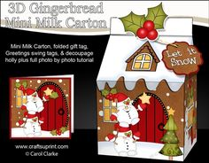 3D Christmas Milk Carton Gingerbread House Treat Box Mini Kit - Snowball Sam has an Xmas Star by Carol Clarke 2 sheets in the kit mini milk…
