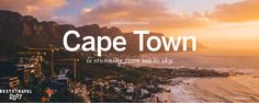 Cape Town Voted Best City in the World to Visit in 2017 - SAPeople - Your Worldwide South African Community Paradise On Earth, Best Cities, Amazing Destinations, Lonely Planet, Cape Town, Places To See, South Africa, The Good Place, Tourism