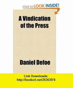 A Vindication of the Press (9781153590006) Daniel Defoe , ISBN-10: 115359000X  , ISBN-13: 978-1153590006 ,  , tutorials , pdf , ebook , torrent , downloads , rapidshare , filesonic , hotfile , megaupload , fileserve