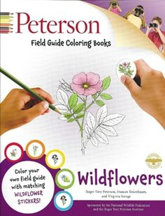 Peterson Field Guide Wildflowers Coloring Books Alphabet Coloring, Coloring Books, Plant Cell Model, Square Foot Gardening, Spring Nature, Flower Fairies, Field Guide, Edible Garden, Wildflowers