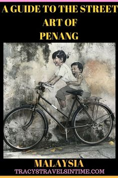 A guide to the street art of #Penang in #Malaysia. Find out all about the beautiful #streetart in #Georgetown Penang. UNESCO World Heritage Site #UNESCO