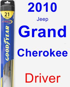 Driver Wiper Blade for 2010 Jeep Grand Cherokee - Hybrid
