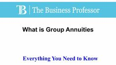 What is Group Annuities   TheBusinessProfessor.com  #TheBusinessProfessor #entrepreneurship #startup #business #businessowner #businessowners #law #lawschool #businessschool #GroupAnnuities What Is Capital, Capital Gain, What Is Budget, Competitor Analysis, Law School, Business School, Entrepreneurship