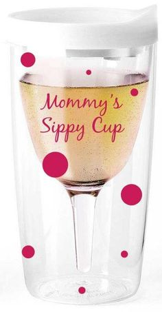 Search Mommy s sippy cup wine glass tumbler. Mothers Day Crafts, Mother Day Gifts, Gifts For Mom, Vinyl Crafts, Vinyl Projects, Cheap Wine, Wine Tumblers, Cricut Creations, Alcoholic Drinks