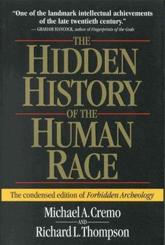 The Hidden History of the Human Race: The Condensed Edition of Forbidden Archeology