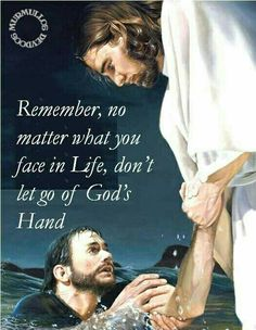 Remember, no matter what you face in life, don't let go of God's hand ~~I Love the Bible and Jesus Christ, Christian Quotes and verses. Religious Quotes, Spiritual Quotes, Religious People, Religious Art, Bible Scriptures, Bible Quotes, Qoutes, Hand Quotes, Family Quotes Love