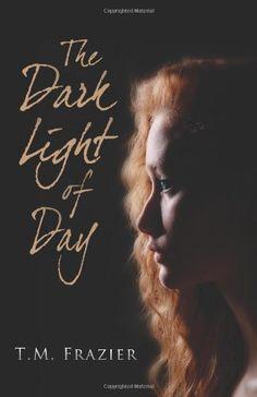 Lauren's Review of The Dark Light of Day - T.M. Frazier