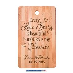 Every Love Story is beautiful but ours is my favorite, Personalized Every Love Story is beautiful Bamboo Cutting board, Custom Wedding gift by DaySpringMilestones on Etsy Custom Cutting Boards, Engraved Cutting Board, Personalized Cutting Board, Bamboo Cutting Board, Bamboo Board, Wood Cutting, Custom Wedding Gifts, Wedding Gifts For Couples, Personalized Wedding