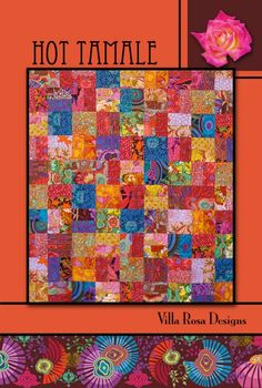 """Hot Tamale quilt pattern by Pat Fryer, Villa Rosa Designs: another idea for the 4x8"""" rectangle die"""