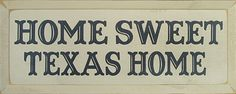 Home Sweet Texas Home