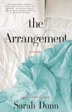 10 - The Arrangement by Sarah Dunn. Click on the cover to see if the book is available at Freeport Community Library.