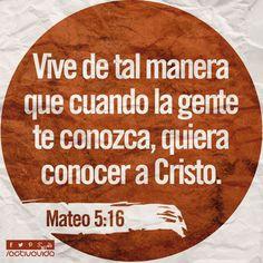 «De la misma manera, dejen que sus buenas acciones brillen a la vista de todos, para que todos alaben a su Padre celestial». —Mateo 5:16   #VersosyFrases #ActivaVida #Cristianos #Dios