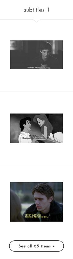 """""""subtitles :)"""" by kenz-gilly ❤ liked on Polyvore featuring pictures, sets, subtitles, black and white, backgrounds, disney, photos, quotes, text and phrase"""