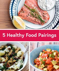 5 healthy food pairings to take your food from perfectly healthy to nutrition superstar!