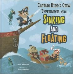 Captain Kidd's Crew Experiments with Sinking and Floating (In the Science Lab): Mark Weakland, Troy Cummings, Paul Ohmann, Terry Flaherty: 9781404872363: Amazon.com: Books