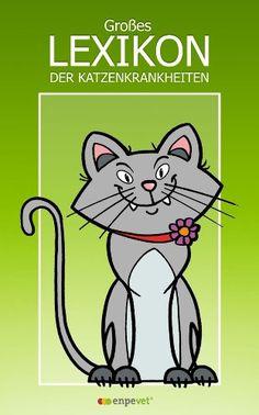 Großes Lexikon der Katzenkrankheiten