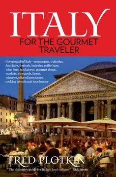 Italy for the Gourmet Traveler - Splendid table interview experience italy in these three towns