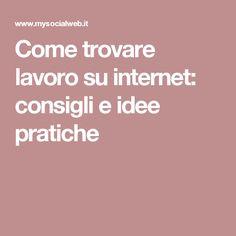 Come trovare lavoro su internet: consigli e idee pratiche