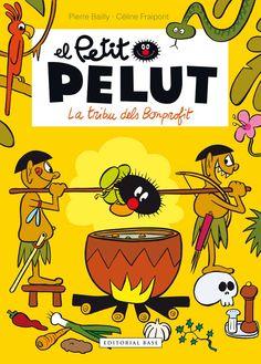 Bailly, Pierre. EL PETIT PELUT: La tribu dels Bonprofit. Base, 2015.