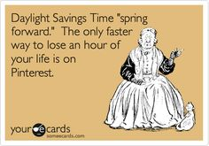 daylight savings--still love daylight savings time - longer daylight hours!!!!