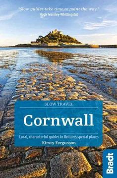 Cornwall: Local, characterful guides to Britain's Special Places (Bradt Travel Guides (Slow Travel series)) Paperback – 16 Mar 2015 Cornwall England, Devon And Cornwall, England Map, England Houses, Travel England, The Places Youll Go, Places To See, Slow Travel, Travel Uk
