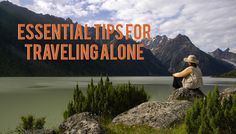 Essential Tips for Traveling Alone
